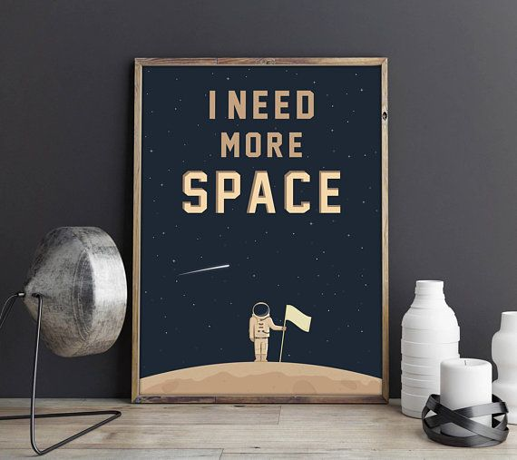 Space Poster, Space Print, Spaceman Print, Space Decor, Galaxy Print, Space Art, I Need More Space, Moon Poster, Cosmos, Planets Print, JPG