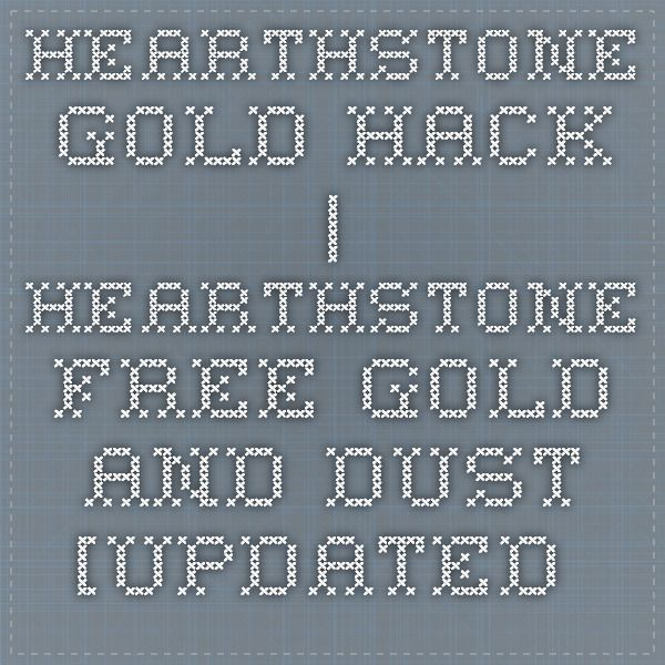 Hearthstone Gold Hack | Hearthstone Free Gold and Dust [updated 2015] - Video Dailymotion
