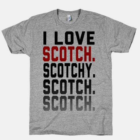 oh anchorman, i love you! lol ron burgundy #tshirt #love #scotch #anchorman #movie #quote #funny I Love Scotch.