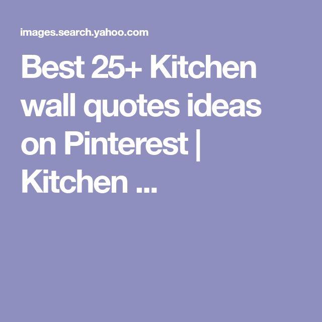 Best 25 Red Kitchen Walls Ideas On Pinterest: Best 25+ Kitchen Wall Quotes Ideas On Pinterest