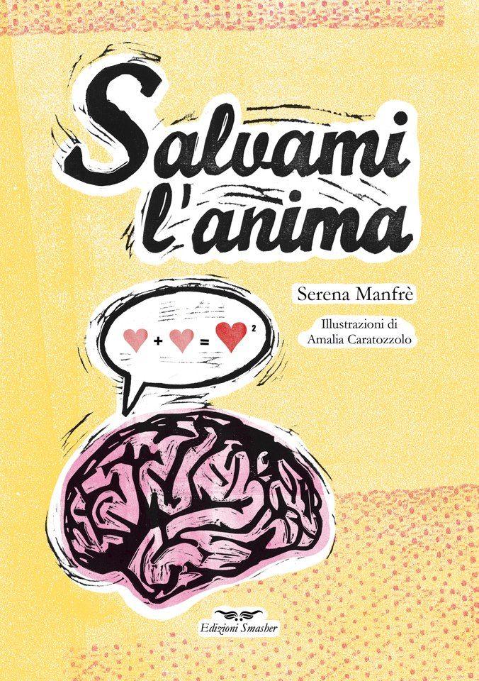 Salvami l'anima  una psicofavola di Serena Manfrè  illustrata da Amalia Caratozzolo