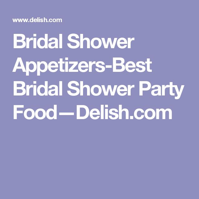 Bridal Shower Appetizers-Best Bridal Shower Party Food—Delish.com