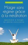 Article: Maigrir sans régime grâce à la méditation - apprendre à manger en pleine conscience