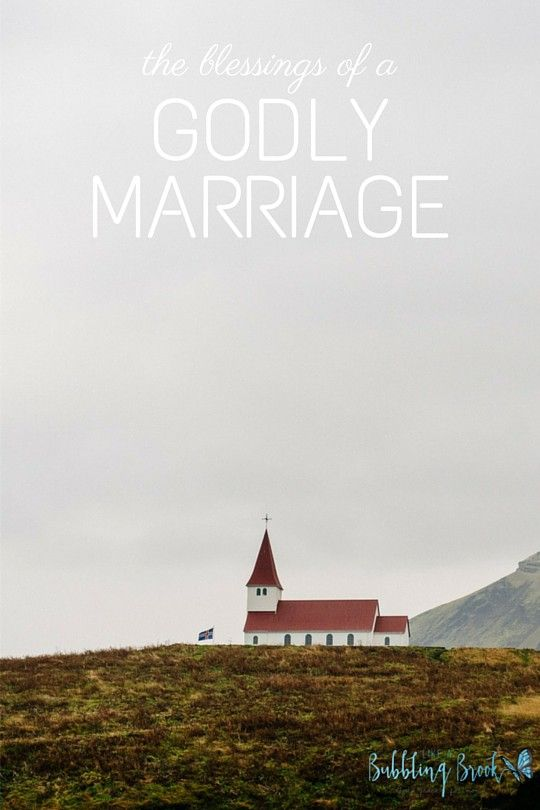 The Blessings of a Godly marriage