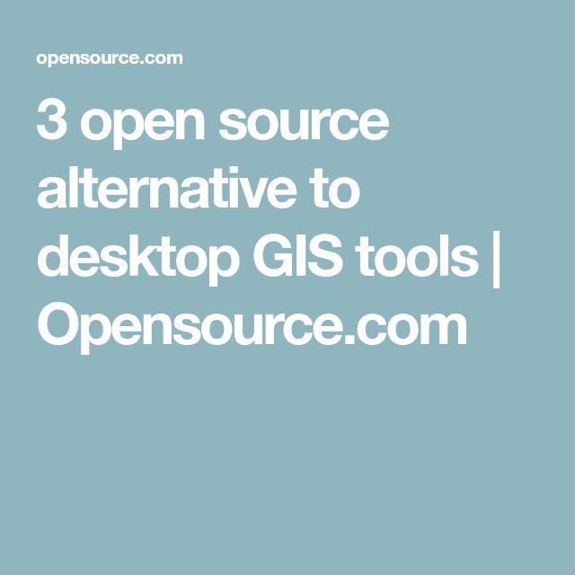 3 open source alternative to desktop GIS tools   Opensource.com