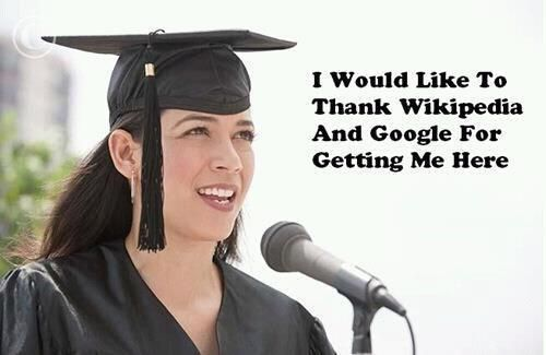 Thanks Wikipedia and Google.: Graduation Speech, Google, Life, Colleges Grad, So True, Funny Photos, Humor, Law Schools, True Stories