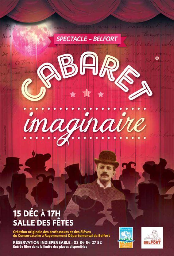 Cabaret imaginaire - Belfort  Réalisation d'affiche pour le Cabaret Imaginaire orchestré par la Ville de Belfort et la CAB. Communication signée L'Attitude 90.