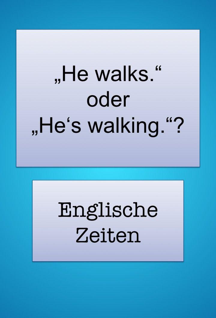Englische Zeiten richtig verwenden.