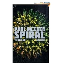 SPIRAL - PAUL MCEUEN (THRILLER WISSENSCHAFT): Er ist kein Virus, er ist 1000x schlimmer. Mikrobiologe Liam Connor besitzt den Pilz, der jeden Menschen in eine tödliche Waffe verwandeln kann. Und dann plötzlich sein mysteriöser Tod: Grausam zugerichtet wird Connor aufgefunden. Vom Todespilz fehlt jede Spur.  Mit allen Mitteln muss Liams Assistent Jake verhindern, dass sich die tödliche Infektion weltweit ausbreitet.