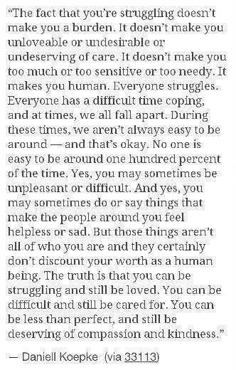 Everyone has a difficult time coping and at times, we all fall apart.