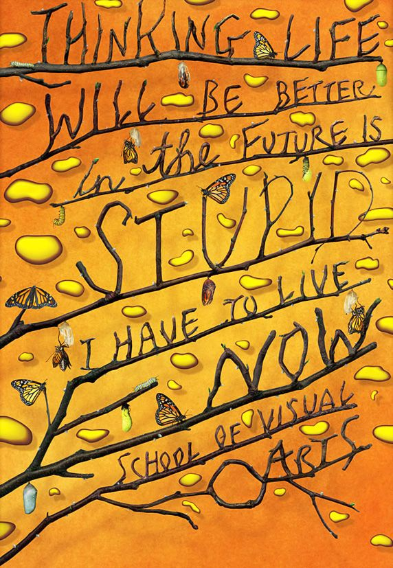 STEFAN SAGMEISTER. Thinking Life Will be Better in the Future is Stupid. I have to live now. 2004.