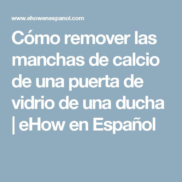 Cómo remover las manchas de calcio de una puerta de vidrio de una ducha | eHow en Español