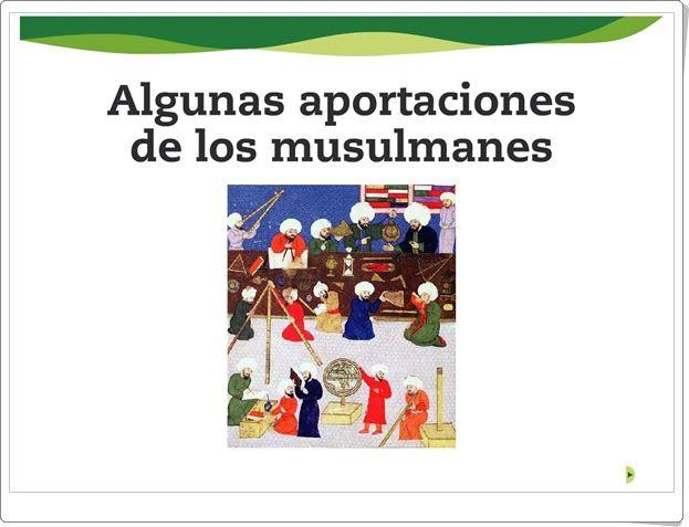 Algunas aportaciones de los musulmanes (Presentación de la editorial Santillana)