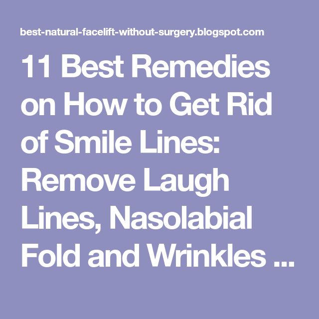 11 Best Remedies on How to Get Rid of Smile Lines: Remove Laugh Lines, Nasolabial Fold and Wrinkles Around Mouth Naturally - Natural Facelift and Wrinkle Skin Care
