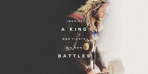 Imagine a king who fights his own battles. || Thor Odinson || The Avengers || 500px × 250px || #fanedit