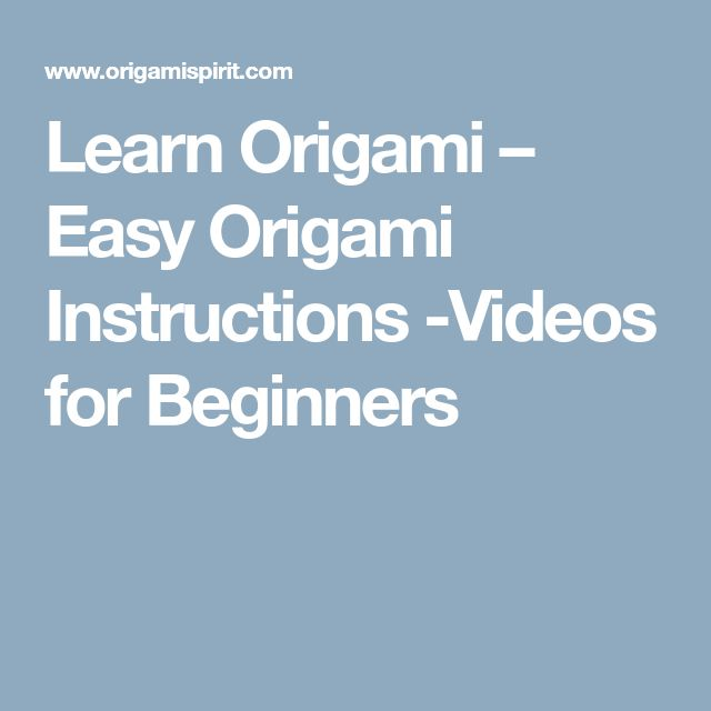 Learn Origami – Easy Origami Instructions -Videos for Beginners