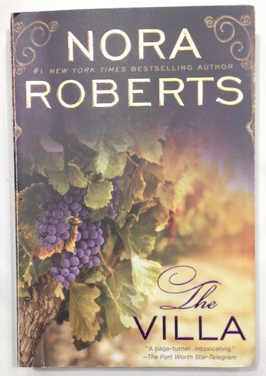 The Villa by Nora Roberts (2014 - Paperback) Romance, Italy, Wine Making