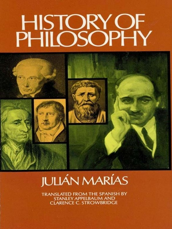 History of Philosophy by Julian Marias  Thorough and lucid survey of Western philosophy from pre-Socratics to mid 20th century: major figures, currents, trends, literature, significance, and more. Valuable section on contemporary philosophy — Brentano, Ortega, Heidegger, others. One of the best elementary history of philosophy available. 'Brevity and clarity of exposition...' — Ethics.