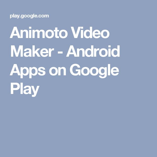 Animoto Video Maker - Android Apps on Google Play