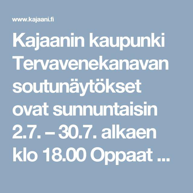 Kajaanin kaupunki Tervavenekanavan soutunäytökset ovat sunnuntaisin 2.7. – 30.7. alkaen klo 18.00 Oppaat ovat perinteisesti mukana näytöksissä ja kertovat tervan polttamisen ja tervansoutamisen historiasta näytöksen aikana. Näytökset ovat suosittuja ja keräävät yleisöä satamäärin joka sunnuntai.