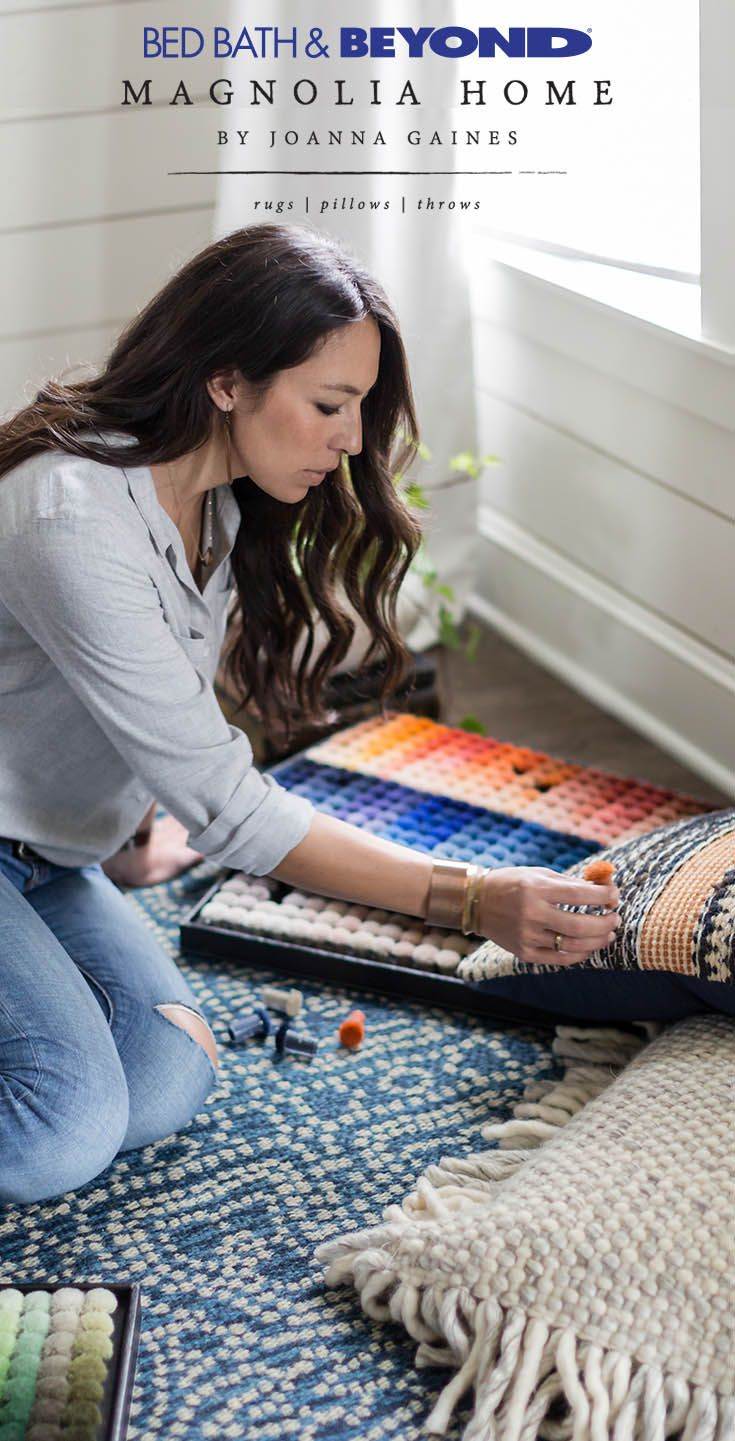 Adding a few accent pieces will bring out the best in any room. Designer, remodeler and mom of four Joanna Gaines had homes like yours in mind when she created the Magnolia Home collection. Now available at Bed Bath & Beyond, the rugs, pillows and throws in this collection put the finishing touch on timeless home décor.