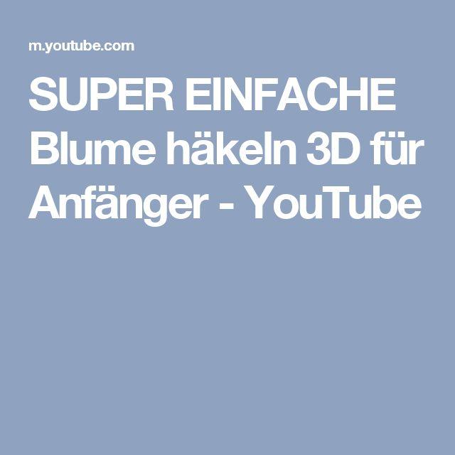 SUPER EINFACHE Blume häkeln 3D für Anfänger - YouTube