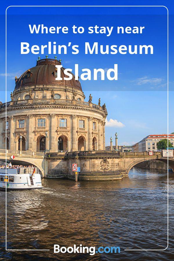 Where To Stay Near Berlin S Museum Island Museum Island Travel Single Travel