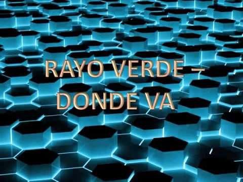 Rayo Verde - Donde Va