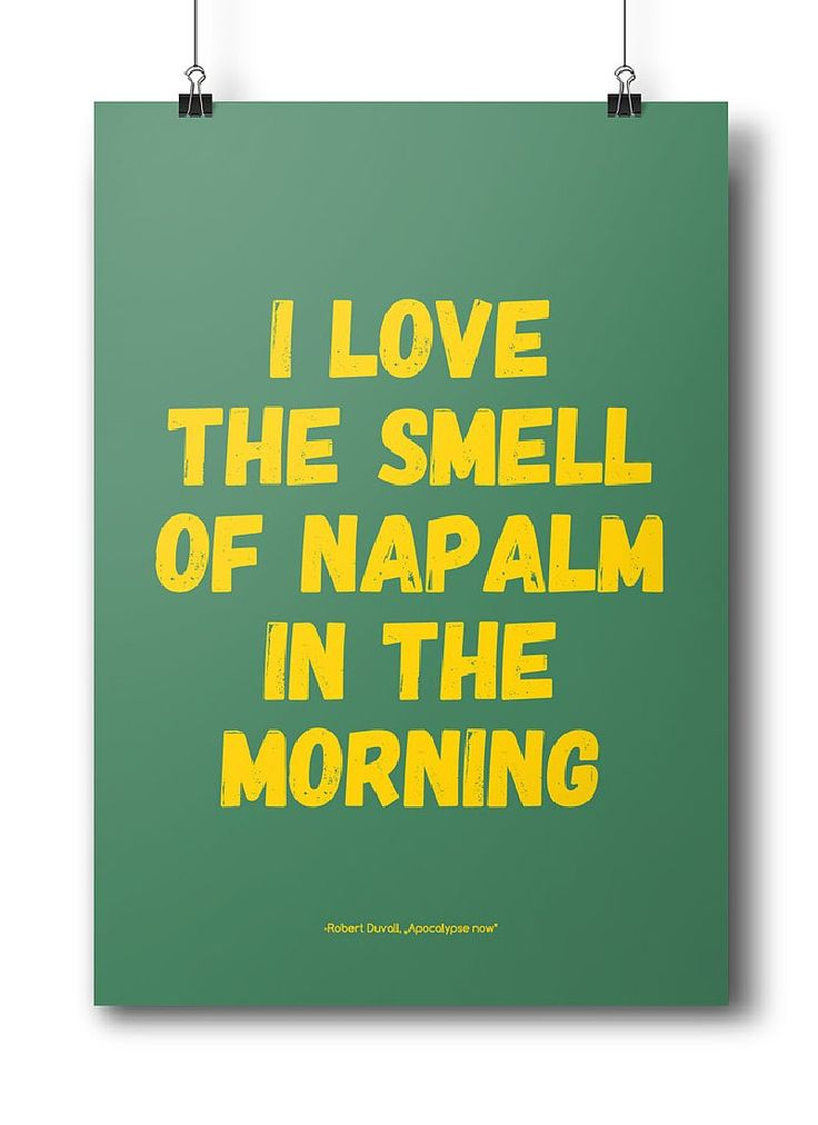 """Movie quotes series: """"I love the smell of napalm in the morning"""" - Robert Duvall, Apocalypse Now"""