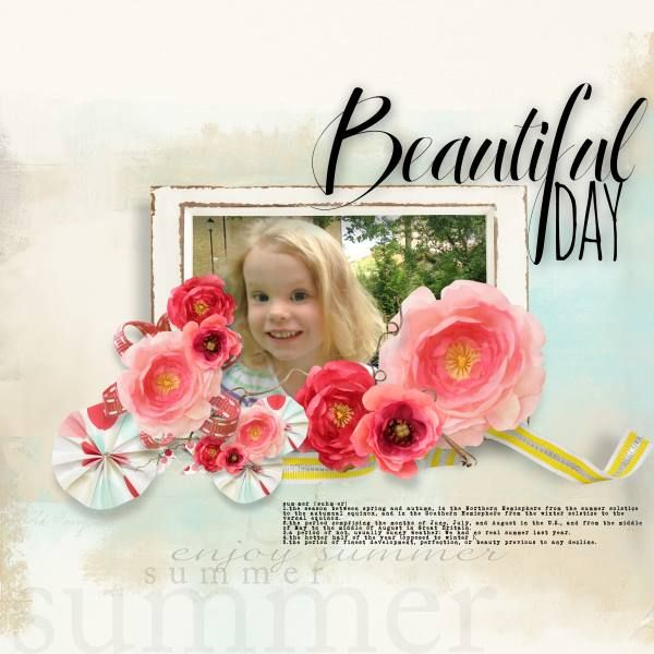 Beautiful Day - I've used the gorgeous bundle Summer Morning by Natali Desigs at SBG. That sweet girl is of course my darling granddaughter :)