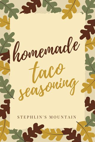 Stephlin's Mountain: Homemade Smoky Taco Seasoning Recipe (and a Reminder)
