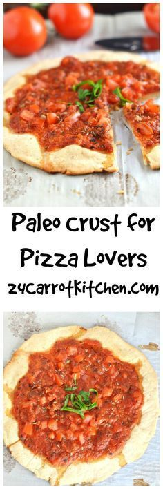 Paleo Crust For Pizza Lovers - Easy and quick crust you'll love! Grain free, gluten free and dairy free! Bonus: pizza sauce recipe!