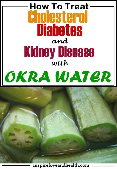 How To Treat Cholesterol, Diabetes And Kidney Disease With Okra Water