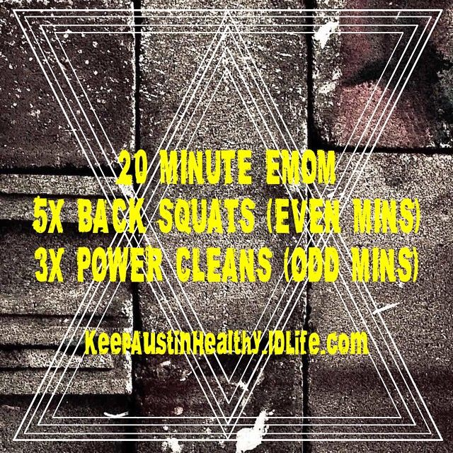 **20 minute workout** 20 minute EMOM: 5 back squats (even minutes)/3 power cleans (odd mins) **emom = every minute on the minute**