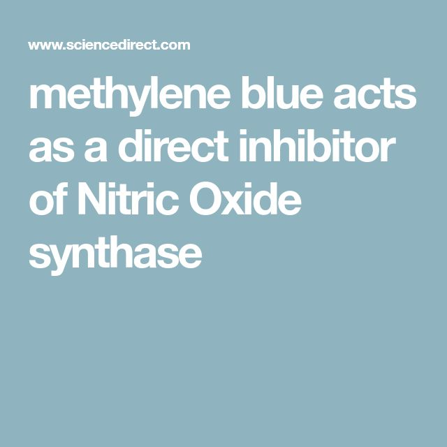 methylene blue acts as a direct inhibitor of Nitric Oxide synthase