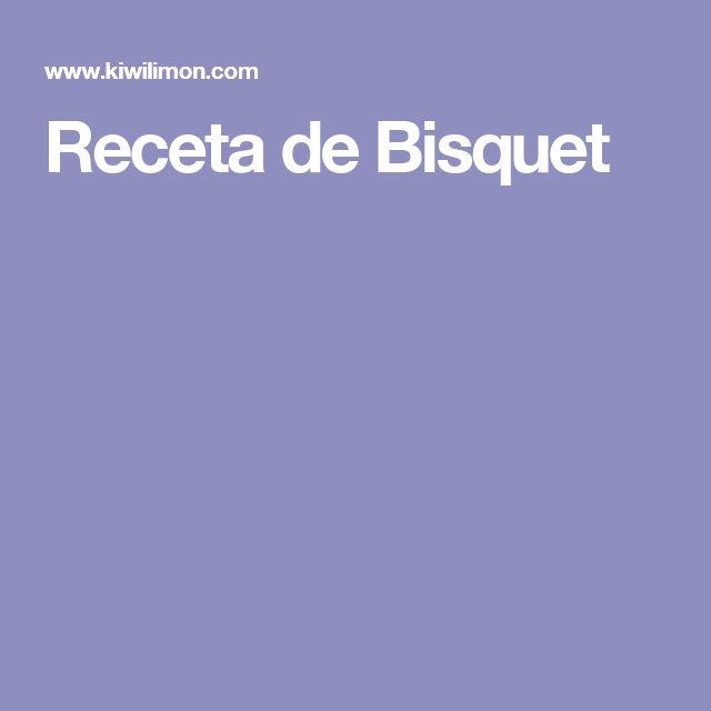 Receta de Bisquet