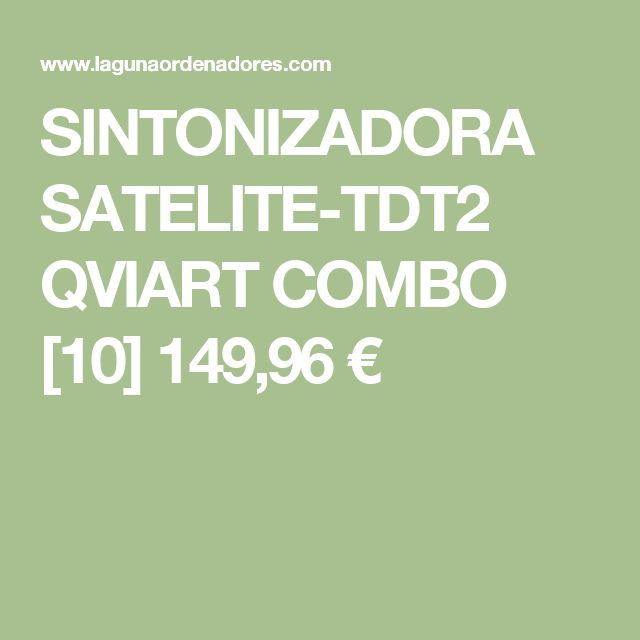 SINTONIZADORA SATELITE-TDT2 QVIART COMBO [10] 149,96 €
