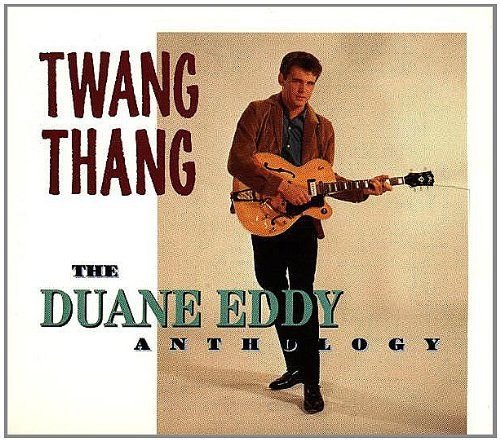 Twang Thang: The Duane Eddy Anthology
