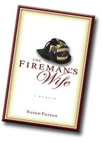 My absolute favorite book that I read in 2011 was The Fireman's Wife by Susan Farren. This is not a new book; it has been around for several years. But I saw it for the first time on a rack at BooksAMillion, and thought I should read it. I was...