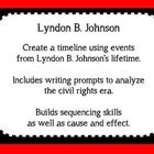 Timeline Set for Lyndon B. Johnson who is one of the 3rd grade historical people for the Georgia Performance Standards. It includes everything you ...
