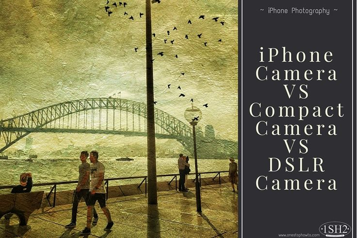 iPhone Camera vs. The Rest... (& why the iPhone wins) https://www.onestophowto.com/iphone_photography/blog/iphone-camera-vs-compact-camera-vs-dslr-camera/