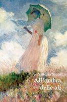 All'ombra delle ali, an ebook by Vittoria Sacca' at Smashwords