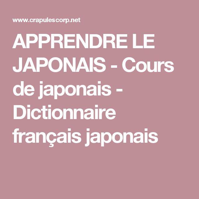 APPRENDRE LE JAPONAIS - Cours de japonais - Dictionnaire français japonais