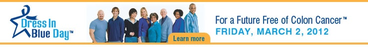 Dress in Blue for National Colorectal Cancer Awareness Month(March).   Colon cancer is the second leading cause of cancer deaths in men and women in the US. Please link to the facts and please get screened.