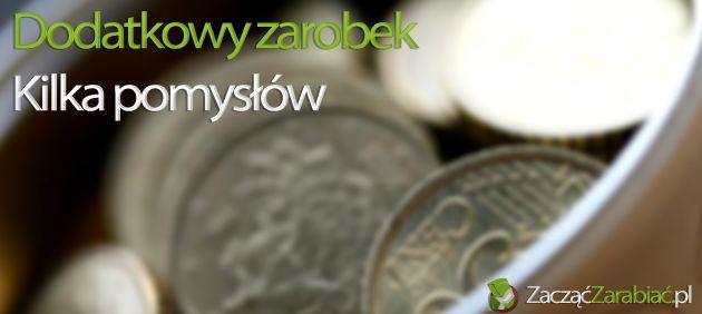 Kilka sposobów na dodatkowe zarobki | http://www.zaczac-zarabiac.pl/kilka-sposobow-na-dodatkowe-zarobki/