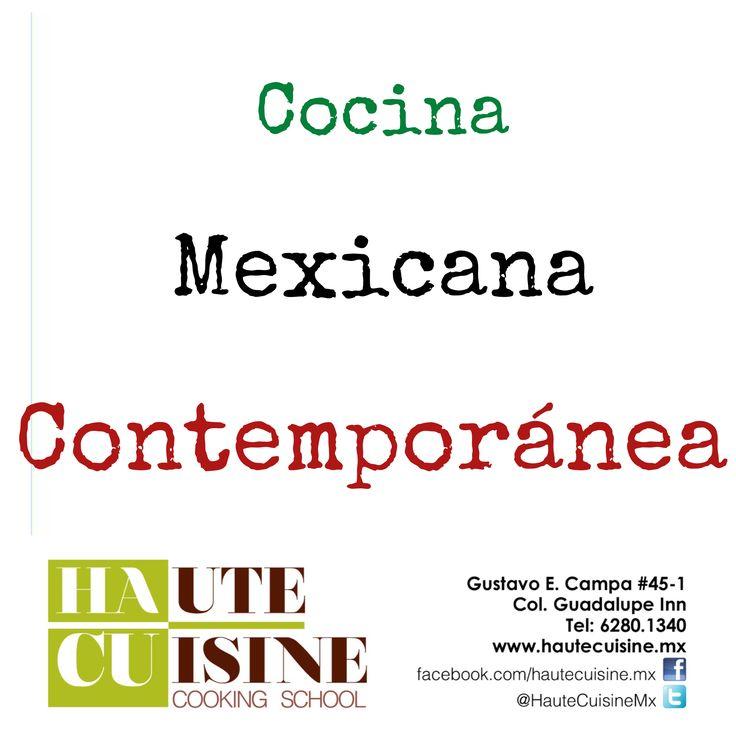"""Aprende nuestra cocina, con toques modernos y actuales """"Cocina Mexicana Contemporánea"""" 3, 10, 17 y 24 de junio de 4:00 a 7:00 PM Informes: contacto@hautecuisine.mx Tel:6280-1340"""
