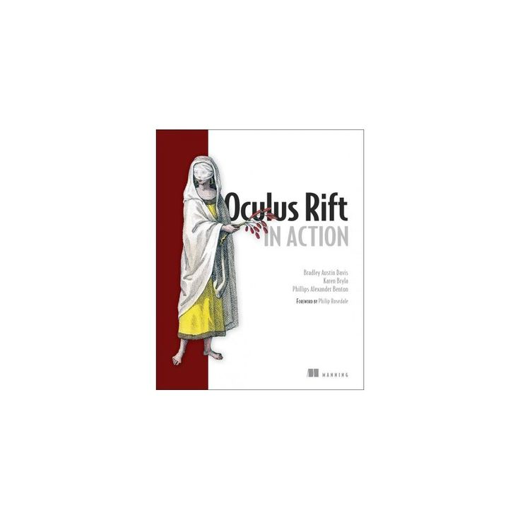 Oculus Rift in Action (Paperback) (Bradley Austin Davis & Karen Bryla & Philips Alexander Benton)