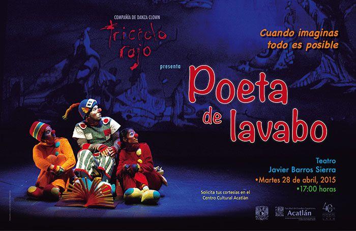 """Danza-Clown: Triciclo Rojo """"Poeta de lavabo""""  Martes 28 de abril, 17:00 horas  Solicita tus cortesías en el Centro Cultural Acatlán"""