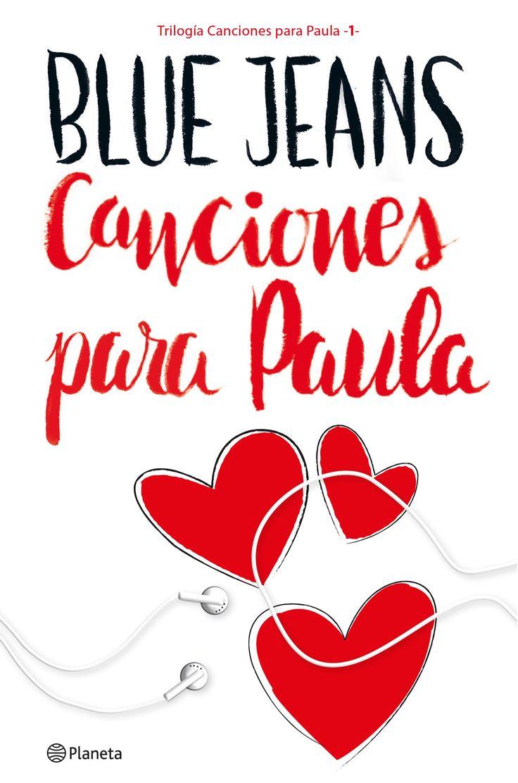 Canciones para Paula (Trilogía Canciones para Paula 1), de Blue Jeans. Editorial Planeta recupera la primera y exitosa trilogía de Blue Jeans, el autoresp...