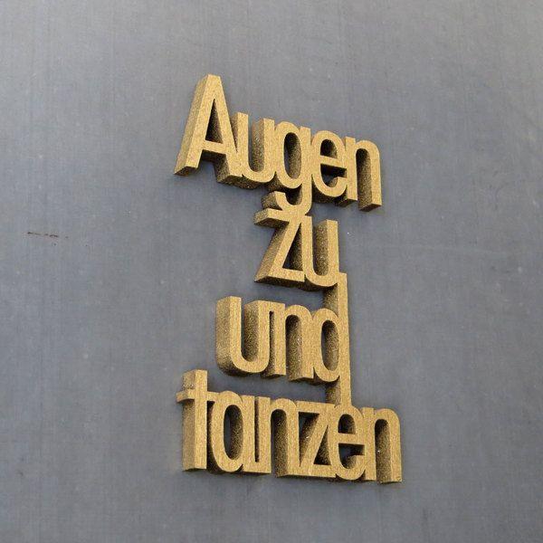 """3D-Schriftzug """"Augen zu und tanzen"""" von NOGALLERY 3D Schriftzüge auf DaWanda.com"""